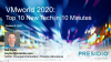 VMworld 2020: Top 10 New Tech in 10 Minutes