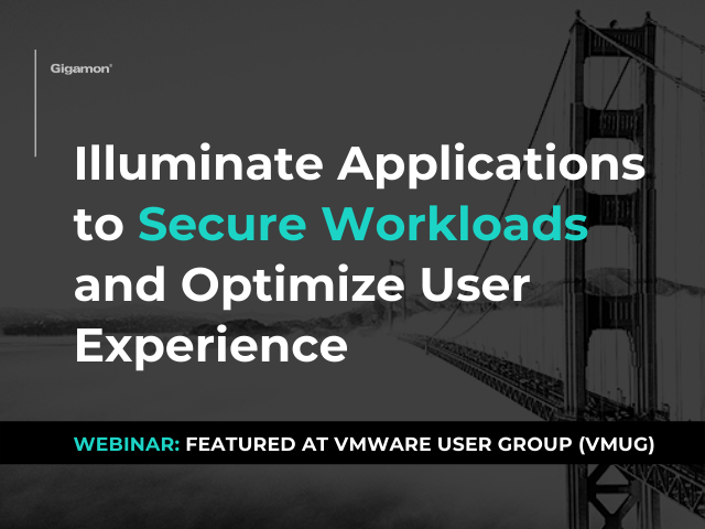 Illuminate Applications to Secure Workloads and Optimize UX