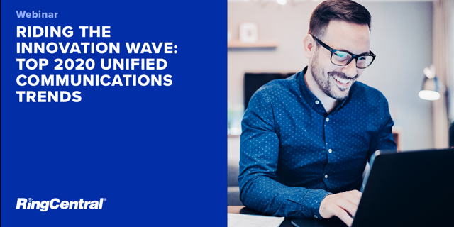 Riding the Innovation Wave: Top 2020 Unified Communications Trends