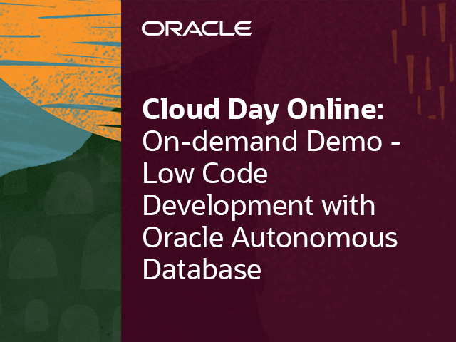On-demand Demo: Low Code Development with Oracle Autonomous Database