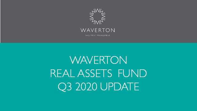 Waverton Real Assets Fund Update Q3 2020
