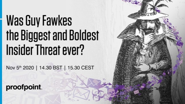 Was Guy Fawkes the Biggest and Boldest Insider Threat ever?