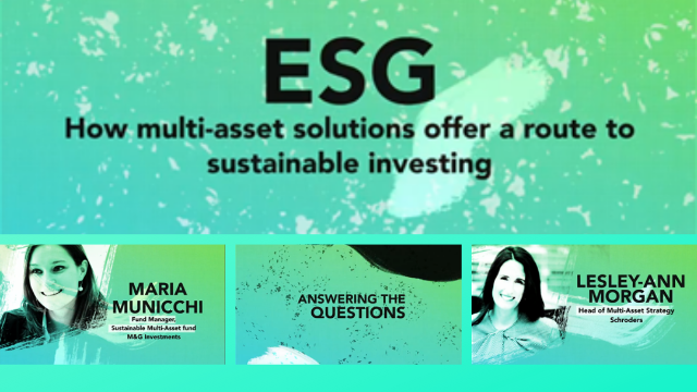 HOT TOPIC: ESG How multi-asset solutions offer a route to sustainable investing