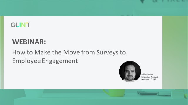 How to Make the Move from Surveys to Employee Engagement