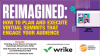 Reimagined: How to plan and execute virtual summits that engage your audience