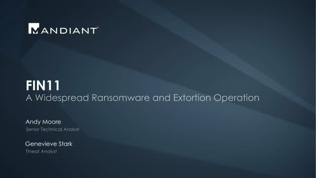FIN11: A Widespread Ransomware and Extortion Operation