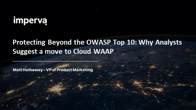 Protecting Beyond the OWASP Top 10: Why Analysts Suggest a move to Cloud WAAP