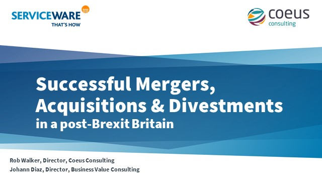 Driving successful Mergers, Acquisitions & Divestment in post-Brexit Britain