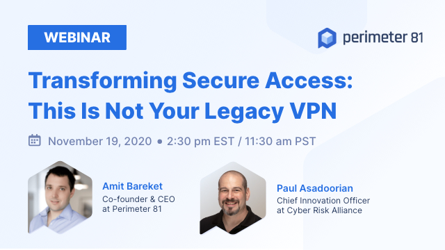 Transforming Secure Access: This Is Not Your Legacy VPN