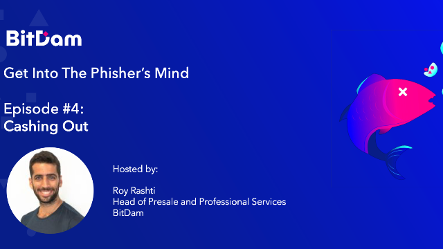 Get into the Phisher's Mind: Cashing Out - Episode 4