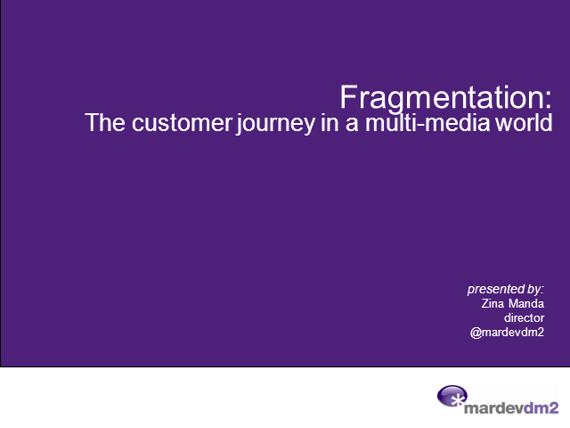 Fragmentation: The story of the customer journey in a multimedia world.