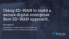 Using SD-WAN to build a secure digital enterprise | Best SD-WAN approach