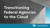 Transitioning Federal Agencies to the Cloud: Innovation in Procurement