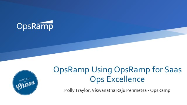 OpsRamp Using OpsRamp for SaaS Ops Excellence