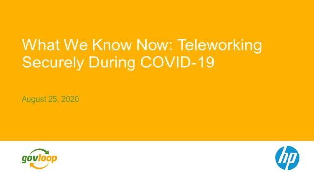 What We Know Now: Teleworking Securely During COVID-19