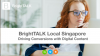 BrightTALK Local Singapore: Driving Conversions with Digital Content