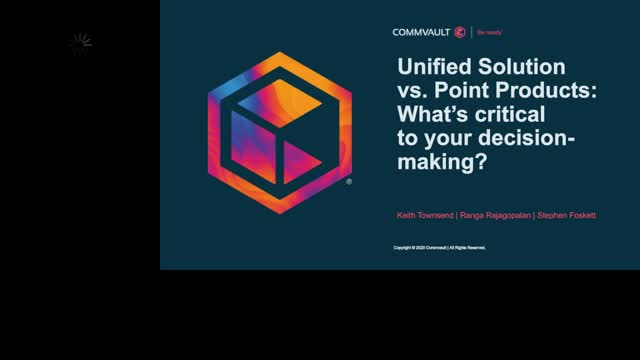 Unified Solution versus Point Products: What's critical to your decision-making?