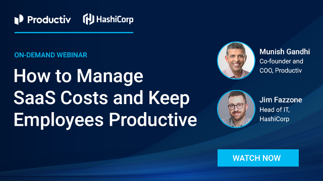 How to Manage SaaS Costs and Keep Employees Productive