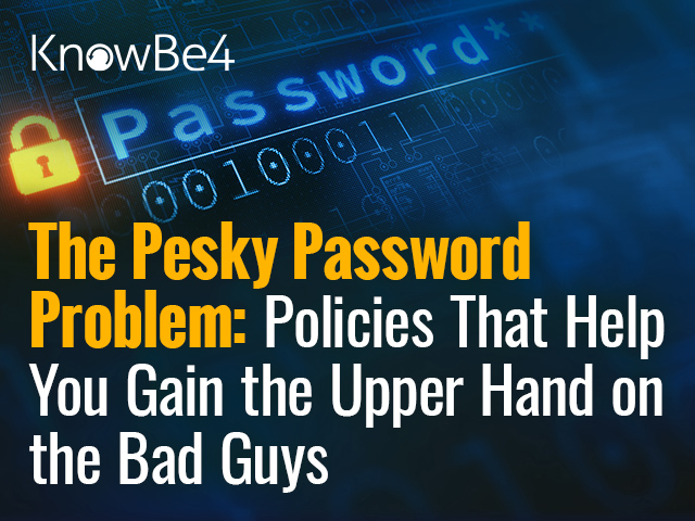 The Pesky Password Problem: Policies That Help You Gain the Upper Hand