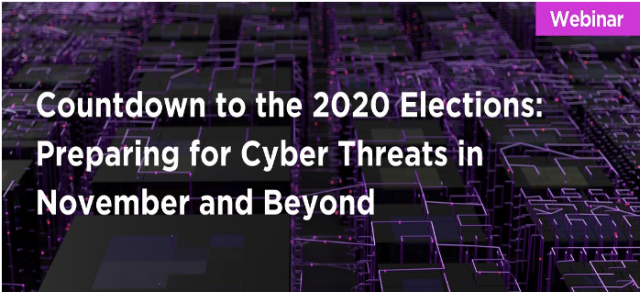 Countdown to 2020 Elections : How to Prepare for Cyber Threats