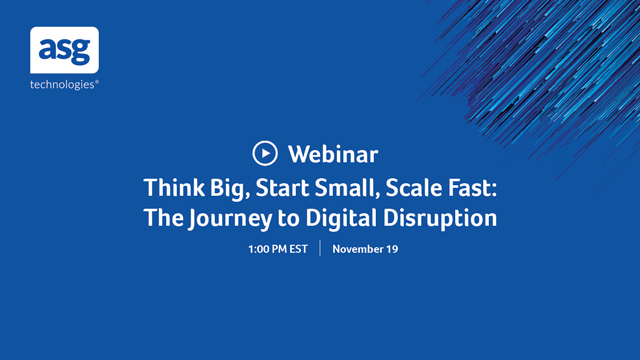 Think Big, Start Small, Scale Fast: The Journey to Digital Disruption