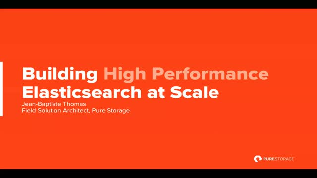 Building High Performance Elasticsearch at Scale