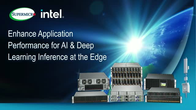 Enhance Application Performance for AI & Deep Learning Inference at the Edge