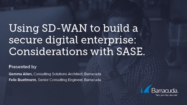Using SD-WAN to build a secure digital enterprise | Considerations with SASE