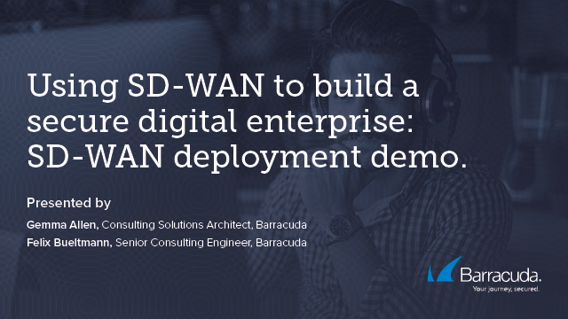 Using SD-WAN to build a secure digital enterprise | SD-WAN deployment demo