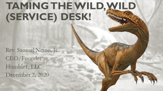 Taming the Wild, Wild (Service) Desk!