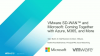VMware SD-WAN™ and Microsoft: Coming Together with Azure, M365, and More