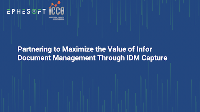 Maximize the Value of Infor Document Management Through IDM Capture