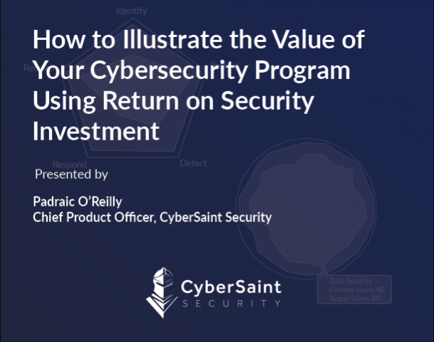 Illustrate the Value of Your Cyber Program With Return on Security Investment