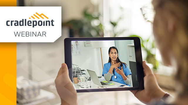 Cradlepoint + NetMotion: Enabling connection-driven care