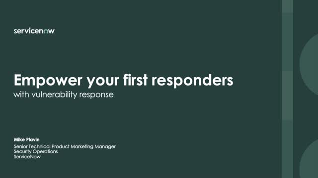 Empower your first responders with vulnerability response