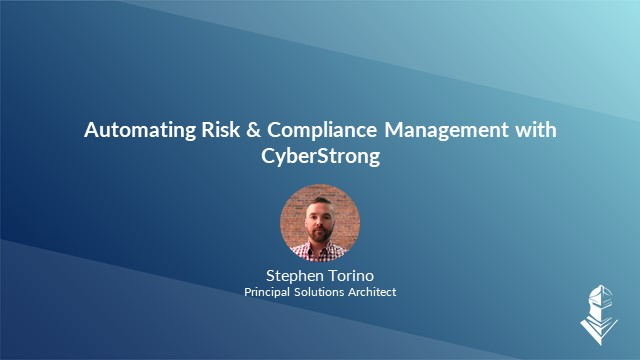 Live: Automating Cyber Risk & Compliance Management with CyberStrong