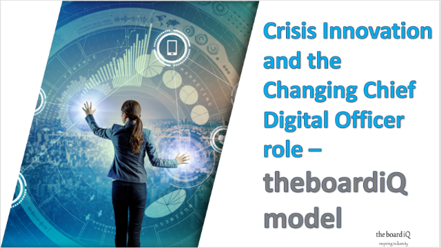 Crisis Innovation and the Changing Chief Digital Officer role – theboardiQ model