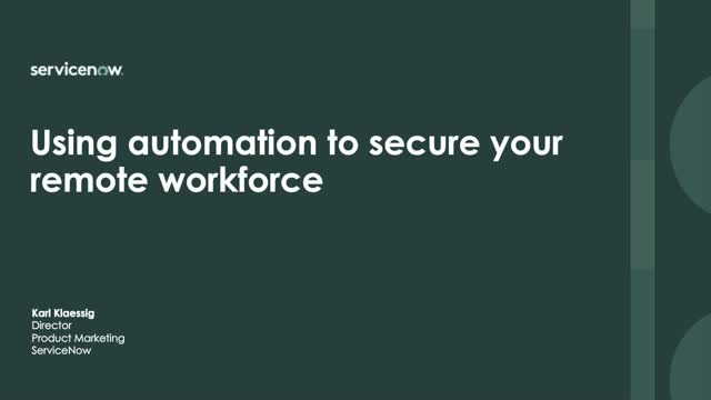 Using automation to secure your remote workforce