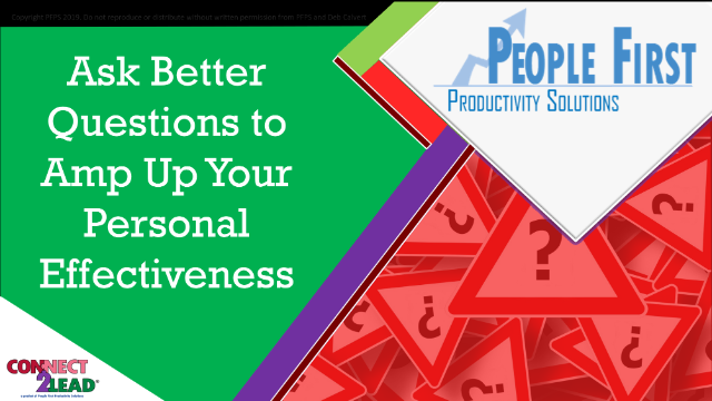 Ask Better Questions to Amp Up Your Personal Effectiveness