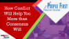 How Conflict Will Help You More than Consensus Will