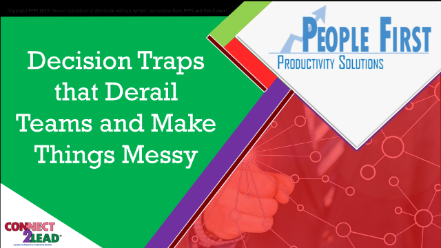 Decision Traps that Derail Teams and Make Things Messy