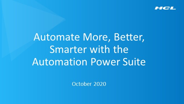 AUTOMATE MORE, BETTER AND SMARTER WITH THE AUTOMATION POWER SUITE