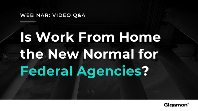 Is Work From Home the New Normal for Federal Agencies?