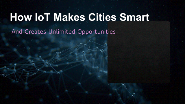 How IoT Makes Cities Smart