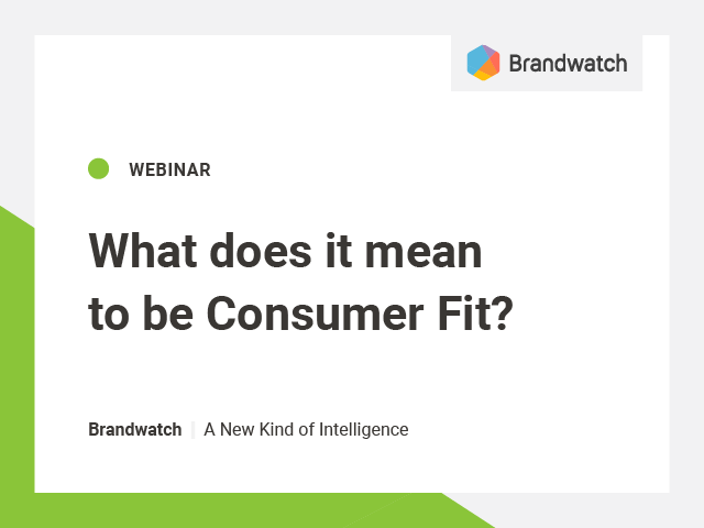 What does it mean to be Consumer Fit?