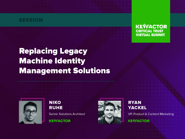 Replacing Legacy Machine Identity Management Solutions