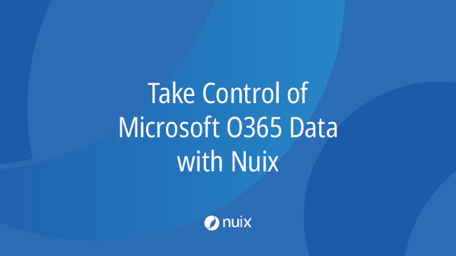 Take Control of Microsoft O365 Data with Nuix