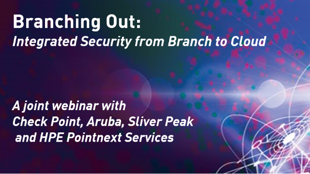 Branching Out: Integrated Security from Branch to Cloud