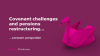 NW LIVE - Covenant challenges & pensions restructuring:- a trustee perspective