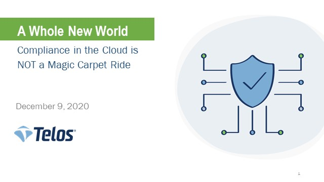 A Whole New World: Compliance in the Cloud is No Magic Carpet Ride